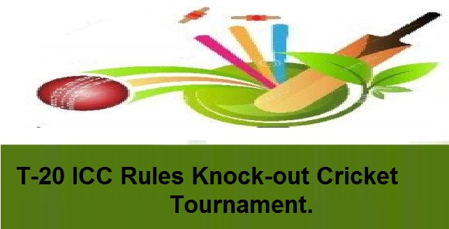 T-20 ICC Rules Knock-Out Cricket Tournament